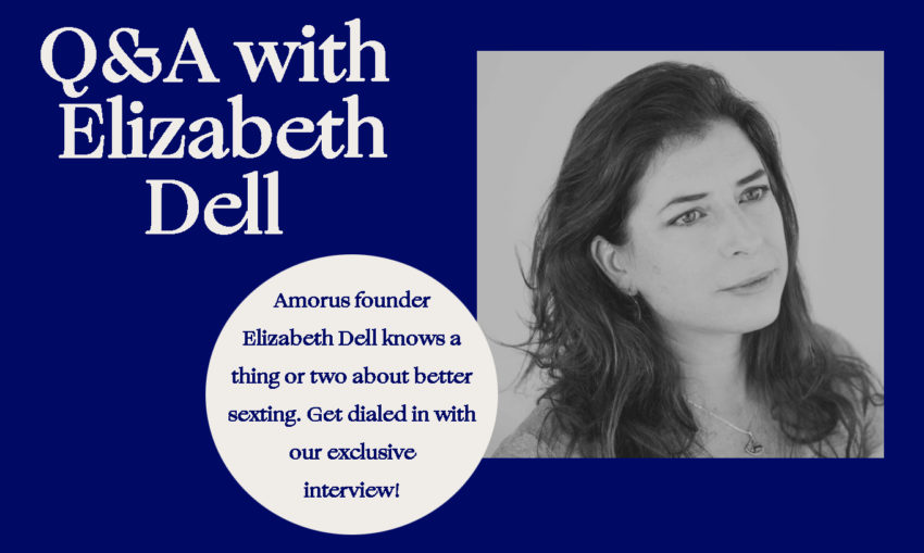 Exploring the art of sexting with Amorus founder Elizabeth Dell